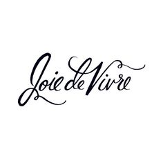 "So I got this from a website where you can order fake tattoos called tattly.com (it's amazing by the way). ""Joie de Vivre is a French phrase often used in English to express a cheerful enjoyment of life; an exultation of spirit."" I feel like this would be GREAT as a wall art piece."