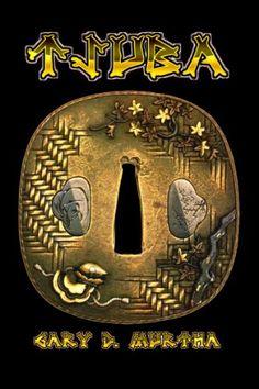 Tsuba Japanese Sword Guards: Gary D. Murtha: 9781467523035: Amazon.com: Books