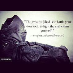 Heal yourself then the world will eventually be in harmony. Everytime someone refers to Jihad as holy war, their ignorance shows! Jihad doesn't mean, holy war, nor does it mean war. Jihad means struggle. The true meaning doesn't deliver the punch that bigots wish for, hence the concocted definition lie of holy war.
