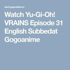 Watch Yu-Gi-Oh! VRAINS Episode 31 English Subbedat Gogoanime