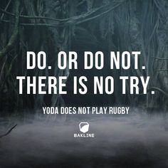 Yoda does not play rugby