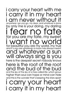 """E.E. Cummings Poem """"i carry your heart with me""""...I love this quote <3... Wonder if I could cross-stitch or embroider this.... hmmmm...."""