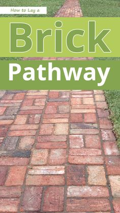 How to Lay a Brick Pathway - Recommended Tips Brick Walkway Diy, Paver Pathway, Backyard Walkway, Brick Pavers, Pathway Ideas, Backyard Ideas, Brick Garden, Garden Paving, Landscape Bricks