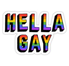 'hella gay' Sticker by katrinawaffles Pride Quotes, Gay Aesthetic, Lgbt Love, Lesbian Pride, Aesthetic Stickers, Lgbt Community, Saga, Trans Art, Pride Outfit