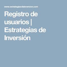 Registro de usuarios | Estrategias de Inversión