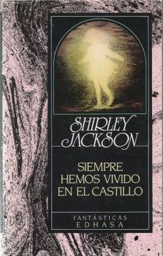 Shirley Jackson - Siempre hemos vivido en el castillo - Edhasa