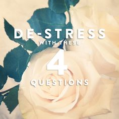 De-stress With These 4 Questions