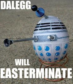Dalegg will Esterminate!