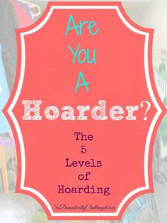 Are you a hoarder? The truth from a professional organizer.  Know the difference between disorganization, clutter and hoarding.
