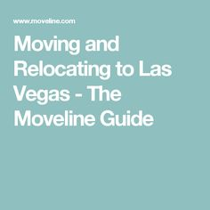 Moving and Relocating to Las Vegas - The Moveline Guide