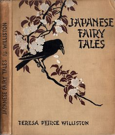 Williston, Teresa Peirce--Japanese Fairy Tales, First Series--Chicago, Rand McNally, 1904 by Sundance Collections, via Flickr