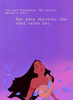 Pocahontas - has her mother's spirit, goes wherever the wind takes Disney Pocahontas, Disney Pixar, Pocahontas Quotes, Walt Disney, Disney Nerd, Disney Quotes, Disney And Dreamworks, Disney Girls, Disney Animation