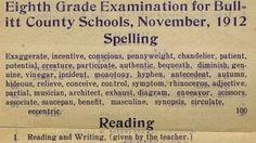 """Can You Pass This 8th Grade Exam From 1912? •  """"A museum in Kentucky has unearthed a rare find: an 8th grade exam given to students 100 years ago. 'For us, this is just fascinating,' David Lee Strange, a volunteer at the Bullitt County History Museum, told ABC News. 'It puts us in the mindset of 1912.' The exam spans eight subjects: spelling, reading, arithmetic, grammar, geography, physiology, civil government and history. 'Some people say …' """" • photo / article: ABC News"""