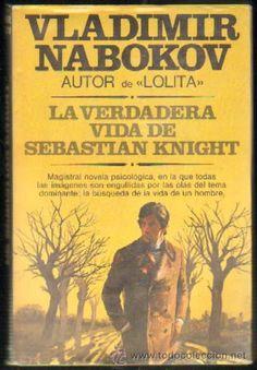 """""""La verdadera vida de Sebastian Kinght"""" (Vladímir Nabokov)  Un hombre conoce a la mujer adecuada y opta por la mujer incorrecta. Es un escritor famoso y, a fin de cuentas, un pobre diablo como cualquier otro."""