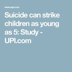 Suicide can strike children as young as 5: Study - UPI.com