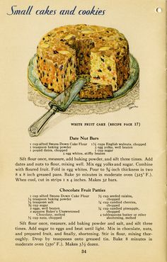 This vintage cookbook page includes an illustration of a White Fruit Cake and recipes for Date Nut Bars and Chocolate Fruit Patties. Here is a second page that includes the recipe for the White Fruit Cake Retro Recipes, Old Recipes, Vintage Recipes, Cookbook Recipes, Cake Recipes, Cooking Recipes, Frosting Recipes, Cupcakes, Cupcake Cakes