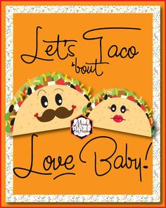 8x10 Let's Taco Bout Love Baby sign from a Taco Bout Love Valentine Taco Party | Mandy's Party Printables #valentineparty #tacoparty #tacoboutlove #ilovetacos #MPP #fiesta