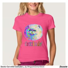 Exotic Cat with Catitude in Colors T Shirt