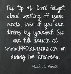 Tax tip #6: Some dining expenses can be written off, and more than you think. See www.kkolawyers.com for more information.