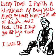 Yep!!! If you don't feel this way after your workout you didn't do something right! ;)
