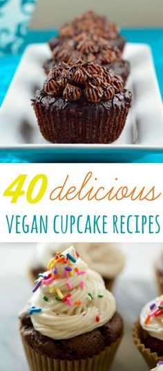 40 of the tastiest, most delicously decadent vegan cupcake recipes! #vegan