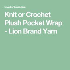 Knit or Crochet Plush Pocket Wrap - Lion Brand Yarn