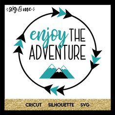 "Free svg with a boho vibe that reminds us to always ""enjoy the adventure."" Perfect for a camping trip or day of hiking! Compatible with Cricut, Silhouette and other cutting machines. Camping Cups, Camping Ideas, Camping Signs, Camping Clipart, Scan And Cut, Cricut Explore Air, Silhouette Cameo Projects, Cricut Creations, Svg Files For Cricut"