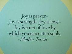prayer quotes for strength | Joy Is Prayer - Joy Is Strength, Joy Is Life - Joy Is A Net Of Love ...