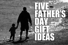 Fathers Day Gift Ideas 2013