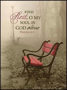 Scripture Quotes Bible-Find rest, o my soul, in God alone. Bible Scriptures, Bible Quotes, Psalms Verses, Bible Psalms, Psalm 62 5, Adonai Elohim, O My Soul, Sunday Inspiration, Soli Deo Gloria