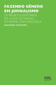 Fazendo gênero em jornalismo: os projetos editoriais da Folha de S. Paulo em Perspectiva dialógica - Língua Portuguesa - Cultura Acadêmica