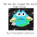 Free Kindle Book -  [Children's eBooks][Free] The boy who stopped the world from crying