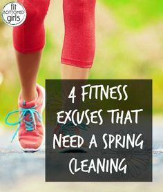 Fitness excuses that need a serious spring cleaning!