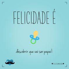 Felicidade é descobrir que vai ser papai. | pai, paternidade, gravidez, bebê, baby, dad, daddy, happy, happiness |