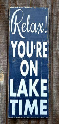 Relax You're On Lake Time Sign Handmade Wood Carova Beach