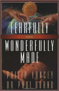 journey-and-destination: Fearfully & Wonderfully Made by Philip Yancey & Dr. Christian Book Distributors, Philip Yancey, God Of Wonders, Homeschool Books, Homeschooling, Fearfully Wonderfully Made, Movies Worth Watching, Award Winning Books, Bible Stories