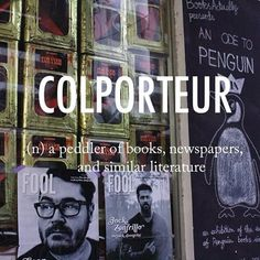 Colporteur (noun) a peddler of books, newspapers, and similar literature. (Anyone familiar with 7th Day Adventists will know this word.)
