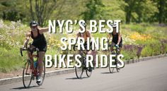 The Best NYC Spring Bike Rides - Doesn't feel like it today, but Spring is almost here. (IT BETTER BE!) These upcoming rides are the perfect way to enjoy the weather without fending off cabbies and tourists.