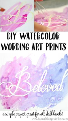 DIY Watercolor Wording Art Print.  It's so simple and turns out so beautiful!  I am going to have to try this!