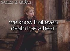 Because Of Reading.we know that even death has a heart Book: The Book Thief I Love Books, Good Books, Books To Read, My Books, Amazing Books, Book Memes, Book Quotes, Writer Memes, Music Quotes