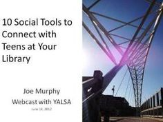 YALSA Webcast – 10 Social Tools to Connect w/ Teens at Yr Library