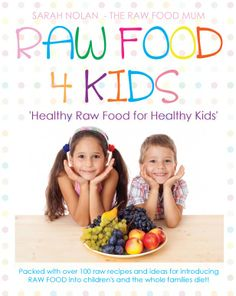With basic raw food techniques and tips, simple first raw food recipes, and tasty, nutritious Raw Food 4 Kids Printed Bookmeal ideas. Sarah Nolan – The Raw Food Mums shows you how you can create all kinds of lip-smacking raw food. It includes yummy interpretations of conventional food, as well as new recipes and delicious raw treats that are healthy for kids and the whole family
