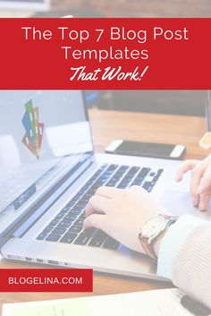 The Top 7 Blog Post Templates That Work! - Blogelina