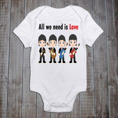 All I need is Love...Bodysuit or Shirt