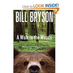 A Walk in the Woods: Rediscovering America on the Appalachian Trail (Official Guides to the Appalachian Trail)    One of the funniest and informative books I've ever read!  A must read for any nature lover.