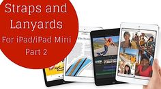 Straps and Lanyards for iPad and iPad Mini - Part 2