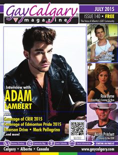 GayCalgary Magazine - July 2015  In this edition. Interviews with Emerson Drive, Aaron Pritchett, Mark Pellegrino, Matt Bomer, Tim Hicks, Rose Bryne, and Adam Lambert. Also include articles on: Irish Pluck Moves Equality Forward; Reporting domestic violence; Positive Thoughts - Passing the Test; Rush in Review; Jane Lynch is 'angel from hell,' The Abbey, Ellen Page and Allison Janney; Tackling Homelessness and Counselling Needs - Calgary Outlink Branches Out; and Summer Gadget Guide 2015