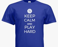 Keep Calm and Play Hard Basketball Team Tees - customize with your team colors in our design studio! Basketball T Shirt Designs, Logo Basketball, Basketball Design, T Shirt Design Template, Team T Shirts, Play Hard, Calm, Templates, Studio