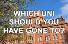 Answer 8 Questions And We'll Tell You Which British Uni You Should've Gone To