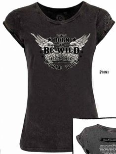 Col Fraser's Born to Be Wild Tour T-Shirts for women. Biker Shirts, Great Gifts For Women, Wedding Gifts For Bridesmaids, Anniversary Gift For Her, Tour T Shirts, T Shirts For Women, Women's Casual, Womens Fashion, Mens Tops